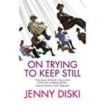 On Trying To Keep Still (1844080161) by JENNY DISKI