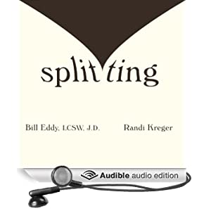 Splitting: Protecting Yourself While Divorcing Someone with Borderline or Narcissistic Personality Disorder (Unabridged)