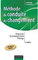 M�thode de conduite du changement - 3e �d. : Diagnostic - Accompagnement - Pilotage (Strat�gies et Management)