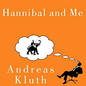 Hannibal and Me: What History's Greatest Military Strategist Can Teach Us About Success and Failure | [Andreas Kluth]