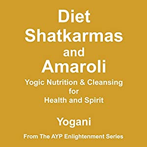 Diet, Shatkarmas and Amaroli Audiobook