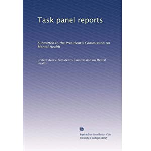 Task panel reports: Submitted to the President's Commission on Mental Health (Volume 2) United States. President's Commission on Mental Health