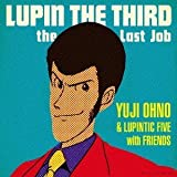 LUPIN THE THIRD~ the Last Job~ ...