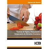 Manual Técnicas de Higiene, Manipulación y Conservación de Alimentos (Cocineros)