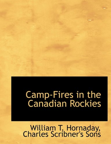 Camp-Fires in the Canadian Rockies