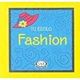 Fashion (Tu Estilo/ Your Style)
