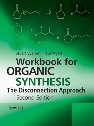 Workbook for Organic Synthesis: The Disconnection Approach 2nd (second) Edition
