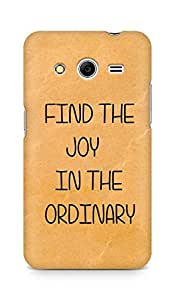AMEZ find the joy in the ordinary Back Cover For Samsung Galaxy Core 2