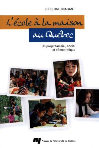 L'école à la maison au Québec : Un projet familial, social et démocratique