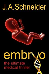 Embryo by J.A. Schneider ebook deal