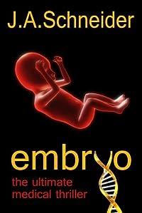 Embryo by J.A. Schneider ebook deal
