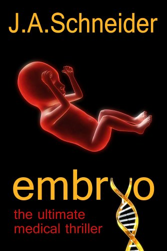 <strong>Kindle Nation Daily Medical Thriller Readers Alert! Terror And Tragedy in The Obstetrics Department of a Major Hospital. A Determined Intern Investigates The Mind of Malignant Genius in J.A. Schneider's Debut Novel <em>Embryo</em> - 29 out of 30 Rave Reviews & Now Just $2.99</strong>
