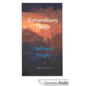 Extraordinary Things by Ordinary People (English Edition)