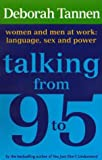 Talking From 9-5: Women and Men at Work: Language, Sex and Power