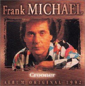 Frank Michael - Crooner - Zortam Music