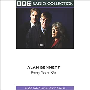 Forty Years On (Dramatized) | [Alan Bennett]