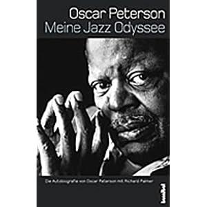 Meine Jazz-Odyssee: Die Autobiografie von Oscar Peterson