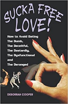 avoid dastardly dating deceitful deranged dumb dysfunctional free love sucka
