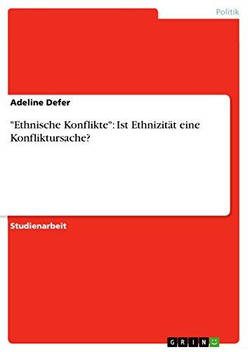 Ethnische Konflikte: Ist Ethnizit PDF