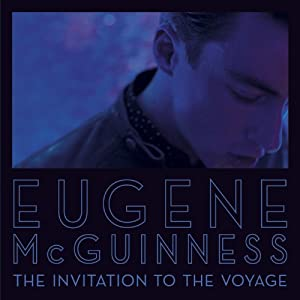 The Invitation To The Voyage by Eugene McGuinness