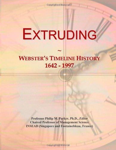 Extruding: Webster's Timeline History, 1642 - 1997