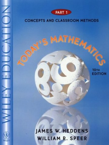 Today's Mathematics, Part 1, Concepts and Classroom Methods, 10th Edition