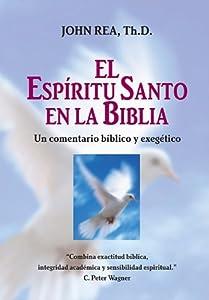 El Espiritu Santo en la Biblia: Un Comentario Biblico y