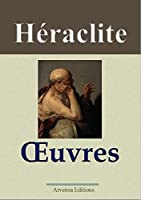 H�raclite : Oeuvres - Arvensa Editions - Annot�es et illustr�es