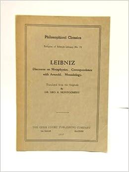leibniz discourse metaphysics other essays Discourse on metaphysics and other essays by freiherr von gottfried wilhelm leibniz, 9780872201330, available at book depository with free delivery worldwide.