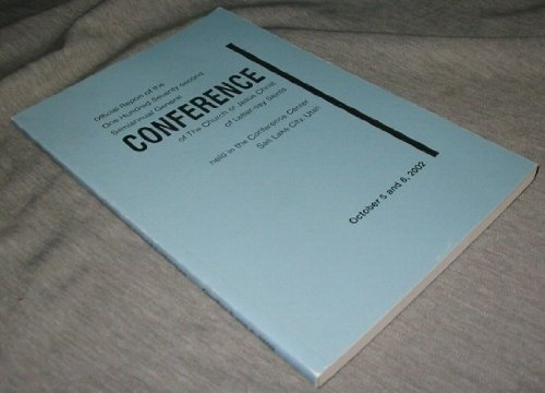 OFFICIAL REPORT - 172nd SEMI-ANNUAL CONFERENCE of the CHURCH of JESUS CHRIST of LATTER-DAY SAINTS: October 2002, The Church of Jesus Christ of Latter-Day Saints