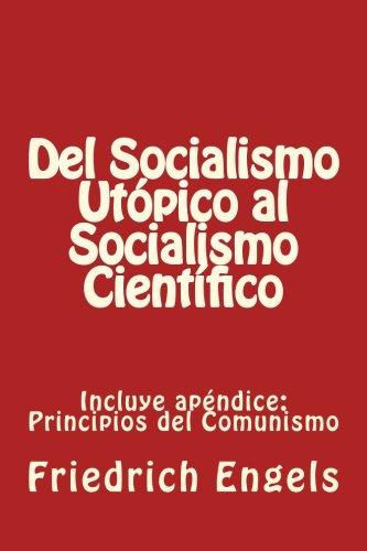 Del Socialismo Utópico al Socialismo Científico y Principios del Comunismo: Incluye los dos libros