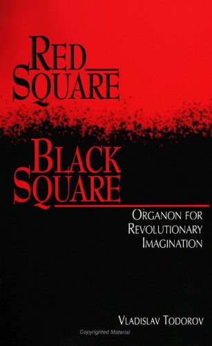 Red Square, Black Square: Organon for Revolutionary Imagination (SUNY Series (SUNY Series, the Margins of Literature)