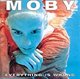 Moby Everything Is Wrong [+ Underwater Bonus CD]