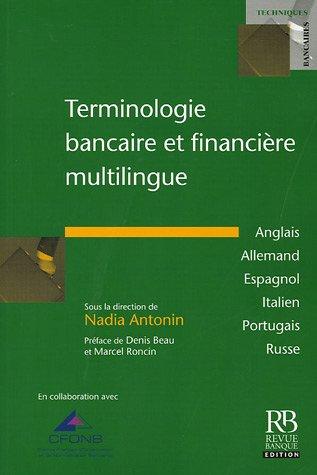 Terminologie bancaire et financière multilingue : Anglais, allemand, espagnol, italien, portugais, russe