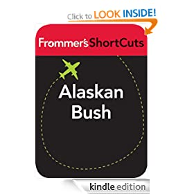 Alaskan Bush: Frommer's ShortCuts
