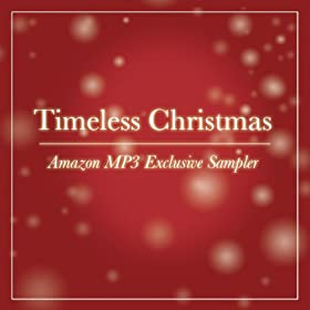 Timeless Christmas (Amazon MP3 Exclusive Sampler)