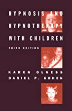 Hypnosis and Hypnotherapy With Children by Kohen