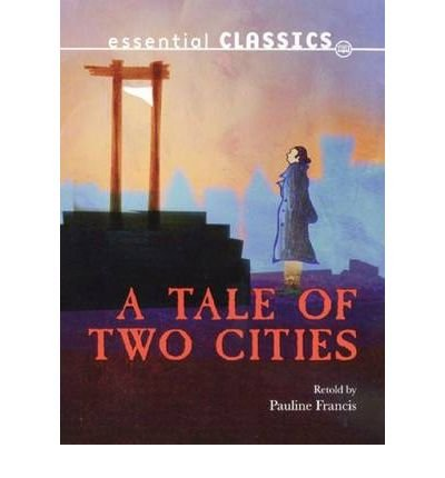 [(A Tale of Two Cities)] [ By (author) Charles Dickens, Edited by Pauline Francis ] [February, 2012]
