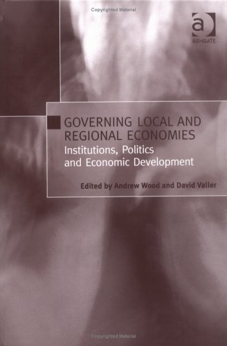 Governing Local and Regional Economies: Institutions, Politics and Economic Development