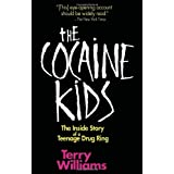 The Cocaine Kids: The Inside Story Of A Teenage Drug Ring ~ Terry M. Williams