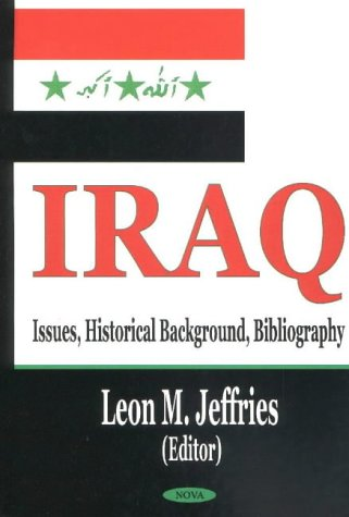 Iraq: Issues, Historical Background, Bibliography
