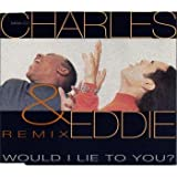 Charles & Eddie Would I lie to you? (Remix, 1992)