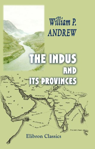 The Indus And Its Provinces: Their Political And Commercial Importance, Considered In Connexion With Improved Means Of Communication, Illustrated By Statistical Tables And Maps front-858245
