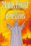 The 6 Messiahs (0688130925) by Frost, Mark