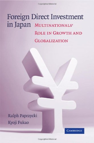 Foreign Direct Investment in Japan: Multinationals' Role in Growth and Globalization