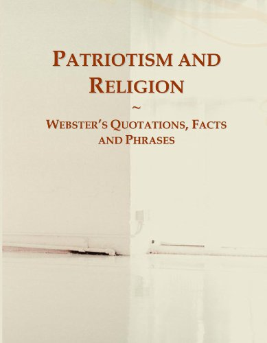 Patriotism and Religion: Webster's Quotations, Facts and Phrases