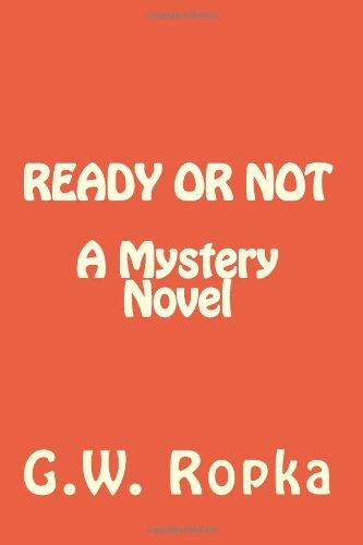 Ready Or Not A Mystery Novel