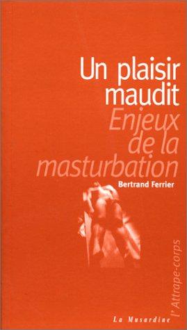 Un Plaisir maudit : Enjeux de la masturbation