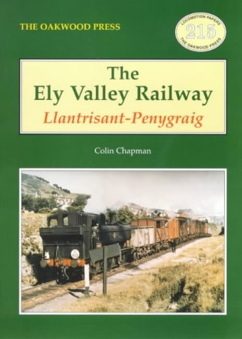 Ely Valley Railway: Llantrisant - Penygraig (Locomotion Papers)