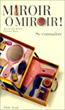 img - for Miroir o miroir!: Se connaitre (Philo) (French Edition) book / textbook / text book